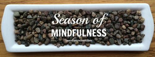 Season of Mindfulness :: LearnExploreShare.com