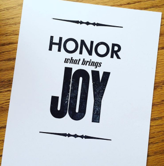 #honorwhatbringsjoy